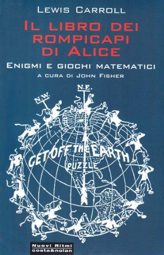 Xlatangente il libro dei rompicapi di alice enigmi e giochi matematici - Alice dietro lo specchio ...